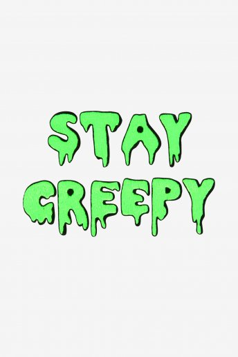 Stay Creepy  - STICKMOTIV